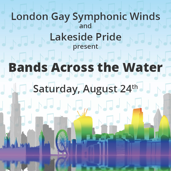 The London Gay Symphonic Winds come to Chicago August 24th for Bands Across the Water